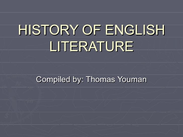 an introduction to the history of english literature Home » english » introduction to theory of literature  introduction are interrogated the professor then situates the emergence of literary theory in the history.