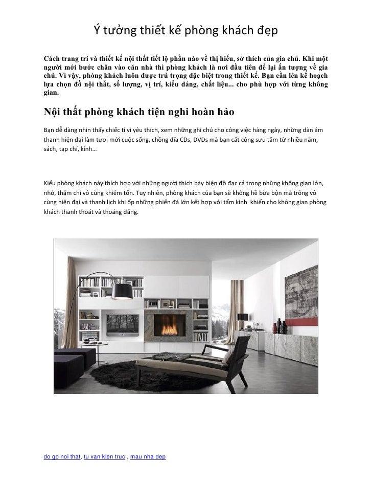 Ý tưởng thiết kế phòng khách đẹpCách trang trí và thiết kế nội thất tiết lộ phần nào về thị hiếu, sở thích của gia chủ. Kh...
