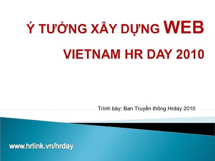 Trình bày: Ban Truyền thông Hrday 2010