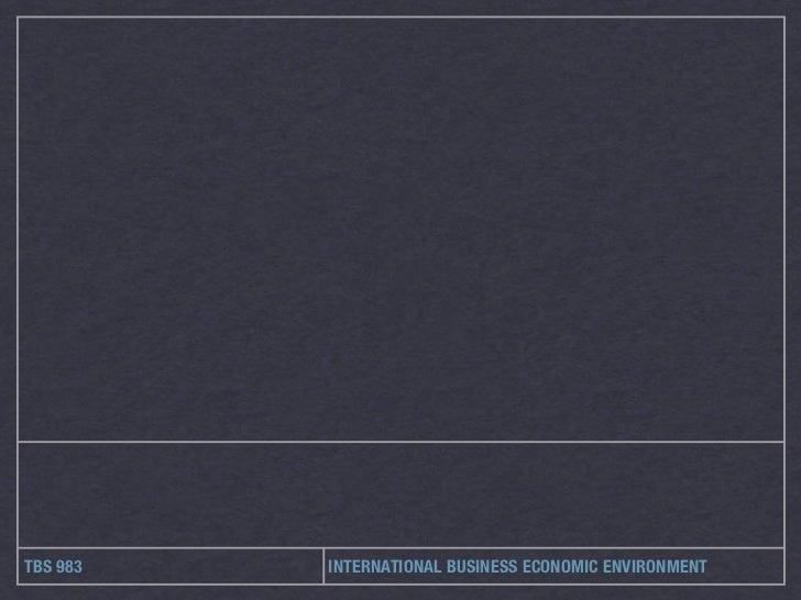 TBS 983   INTERNATIONAL BUSINESS ECONOMIC ENVIRONMENT