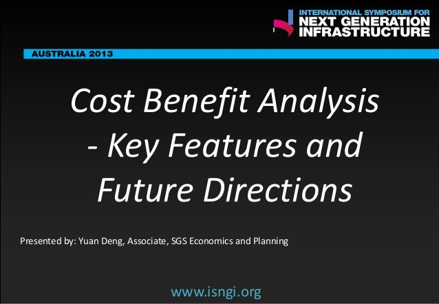SMART International Symposium for Next Generation Infrastructure: Cost Benefit Analysis - Key Features and Future Directions