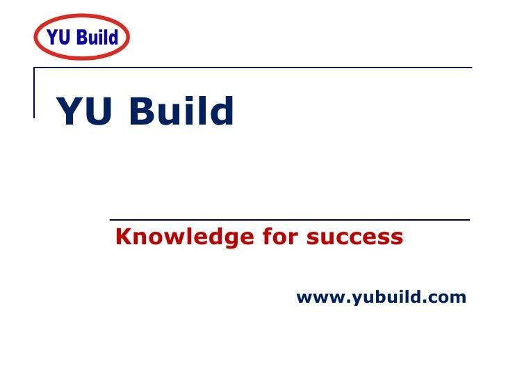 YU Build Knowledge for success www.yubuild.com
