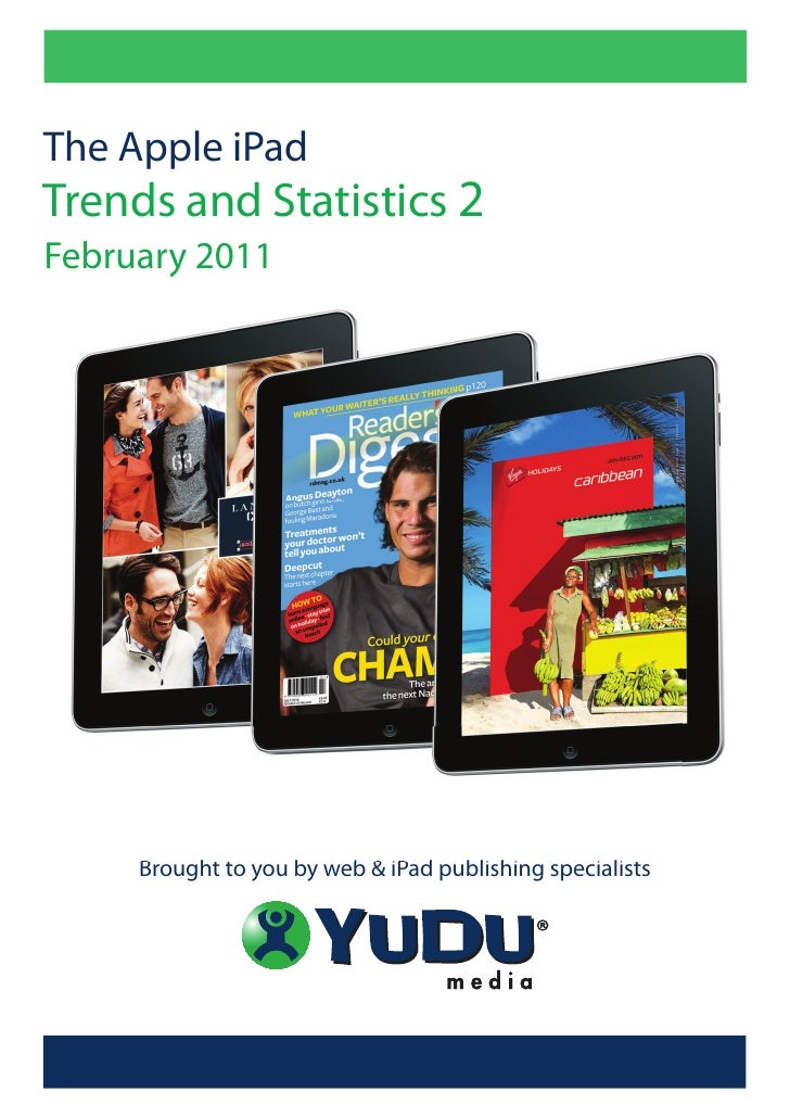 The Apple iPadTrends and Statistics 2February 2011     Brought to you by web & iPad publishing specialists