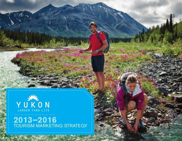 Yukon Marketing Strategy 2013-2016
