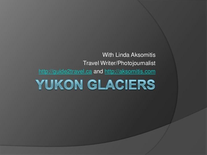 Glaciers in the Yukon