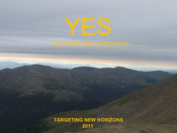 TARGETING NEW HORIZONS 2011  YES EXPLORATION SYNDICATE