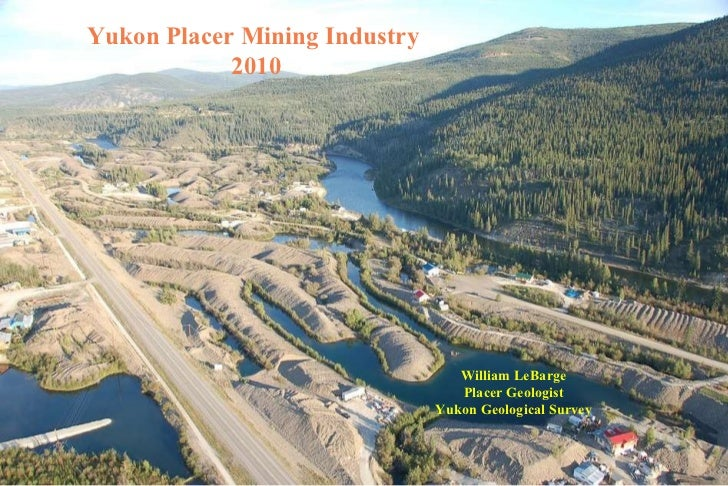 Yukon Placer Mining Industry Overview 2010