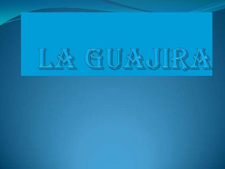 La guajira <br />