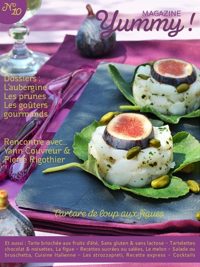 Et aussi : Tarte briochée aux fruits d'été, Sans gluten & sans lactose - Tartelettes chocolat & noisettes, La figue - Rece...