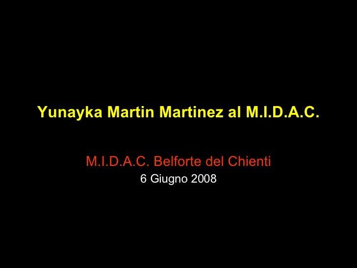 Yunayka Martin Martinez al M.I.D.A.C. M.I.D.A.C. Belforte del Chienti 6 Giugno 2008