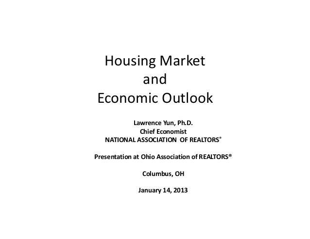 HousingMarket      andEconomicOutlook          LawrenceYun,Ph.D.             ChiefEconomist   NATIONALASSOCIATION...