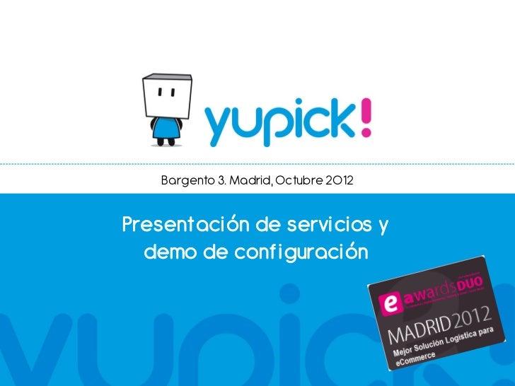 Bargento 3. Madrid, Octubre 2012Presentación de servicios y  demo de conf iguración