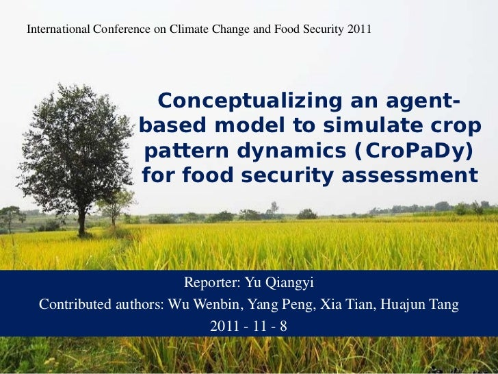 International Conference on Climate Change and Food Security 2011        Conceptualizing an agent-       based model to si...