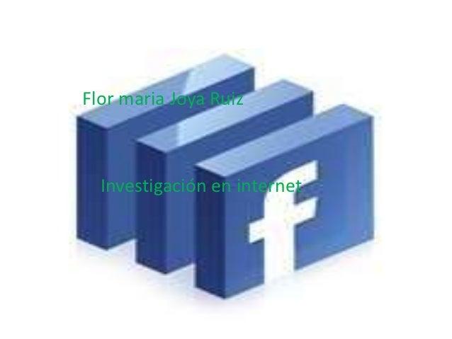 Flor maria Joya Ruiz  Investigación en internet