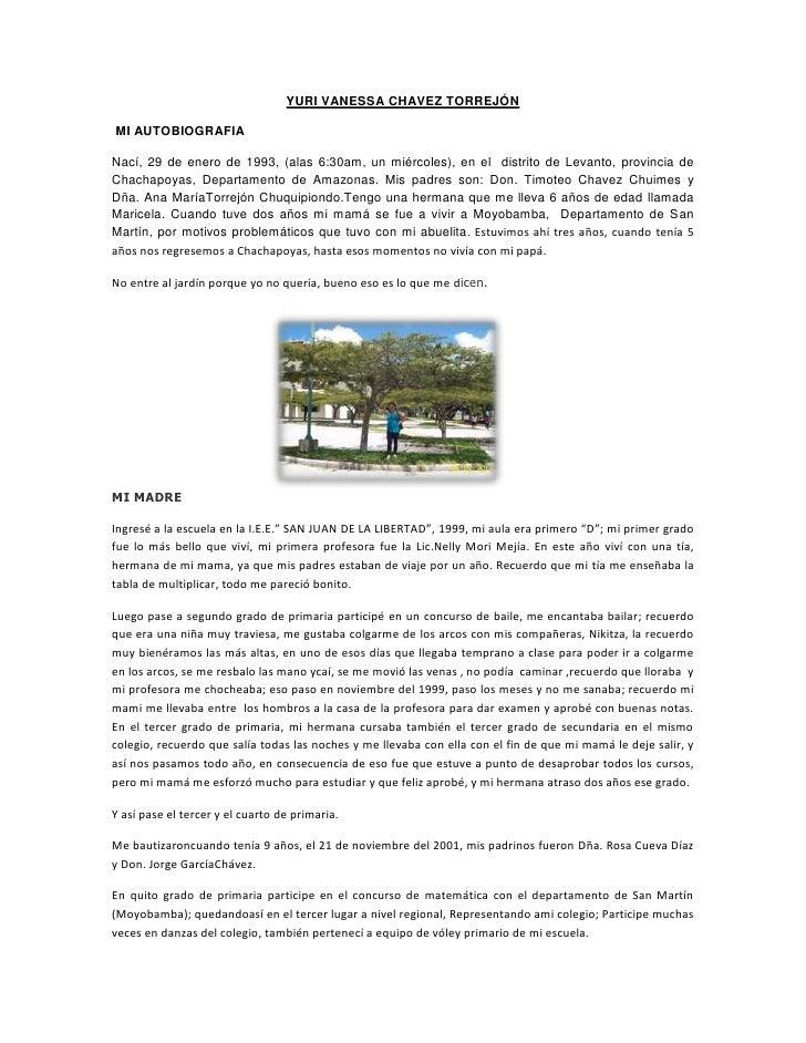 YURI VANESSA CHAVEZ TORREJÓNMI AUTOBIOGRAFIANací, 29 de enero de 1993, (alas 6:30am, un miércoles), en el distrito de Leva...