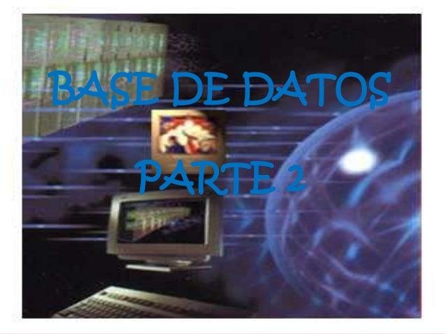 BASE DE DATOSPARTE 2