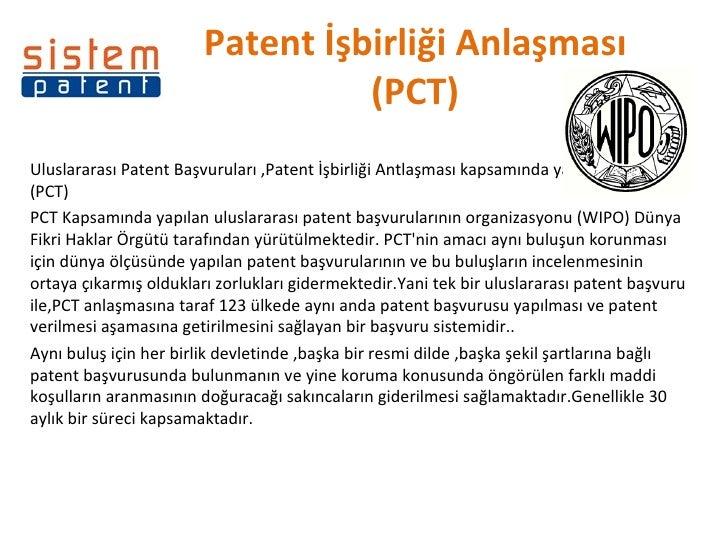 Patent İşbirliği Anlaşması (PCT) Uluslararası Patent Başvuruları ,Patent İşbirliği Antlaşması kapsamında yapılmaktadır.(PC...