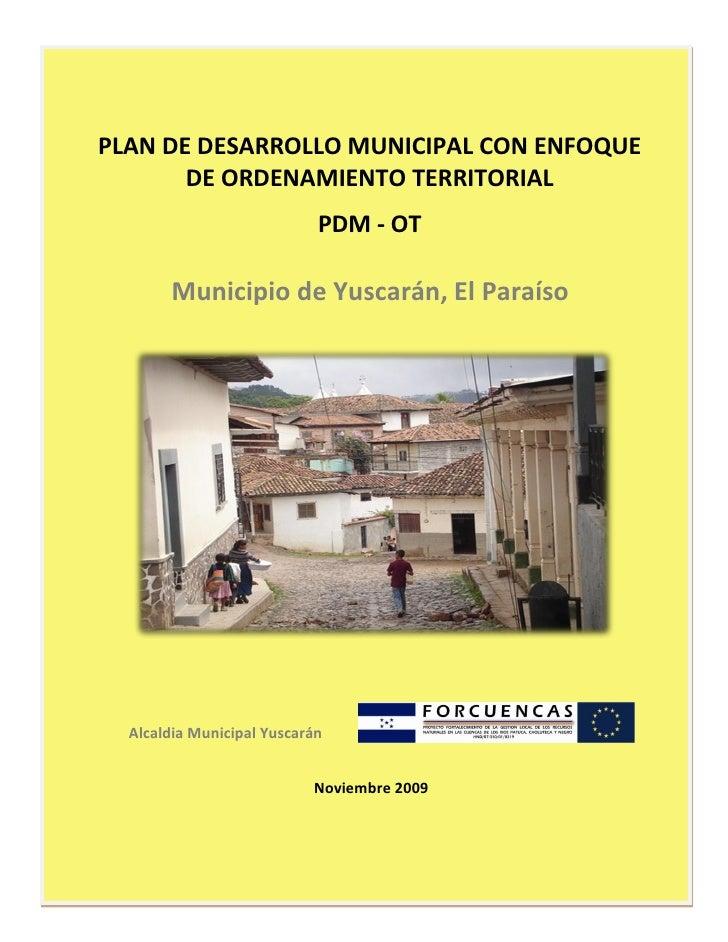 Actualización del Plan de Desarrollo Municipal del Municipio de Yuscarán, El Paraíso       PLAN DE DESARROLLO MUNICIPAL CO...