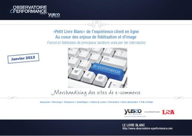 «Petit Livre Blanc» de l'expérience client en ligne              Au coeur des enjeux de fidélisation et d'image       Forc...
