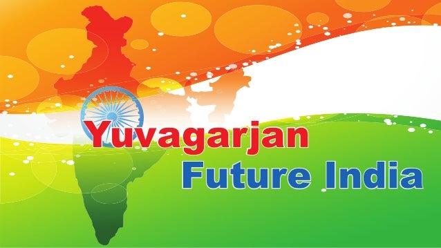 YuvagarjanYuvagarjan Future IndiaFuture India