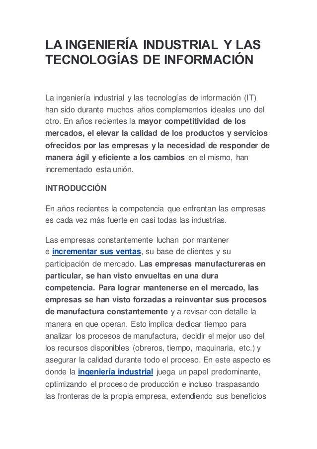 LA INGENIERÍA INDUSTRIAL Y LAS TECNOLOGÍAS DE INFORMACIÓN La ingeniería industrial y las tecnologías de información (IT) h...