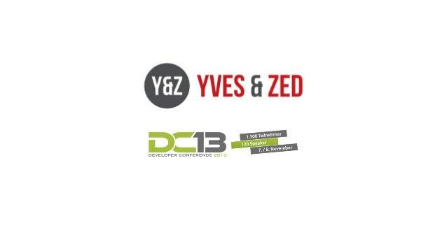 Yves & Zed @ Developer Conference 2013
