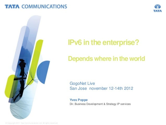 Enterprise IPv6 Adoption Status? Depends Where on Earth you Are by Yves Poppe at gogoNET LIVE! 3 IPv6 Conference
