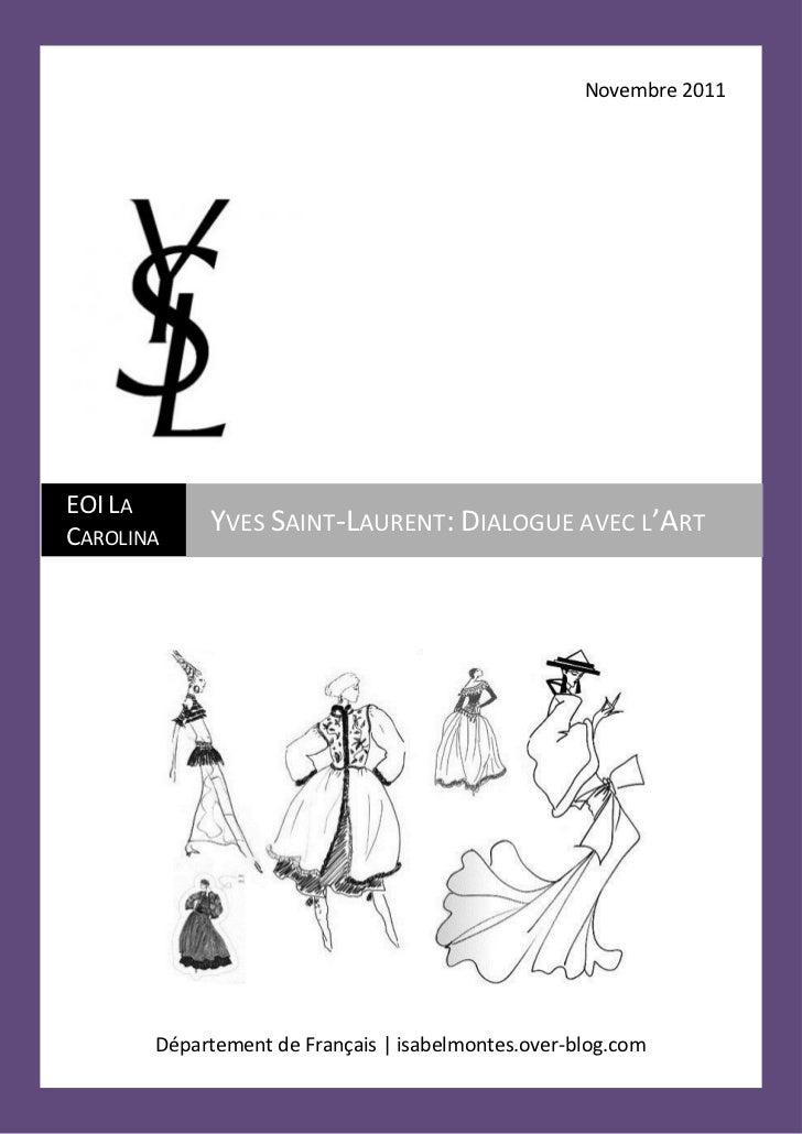 Novembre 2011EOI LACAROLINA            YVES SAINT-LAURENT: DIALOGUE AVEC L'ART       Département de Français | isabelmonte...