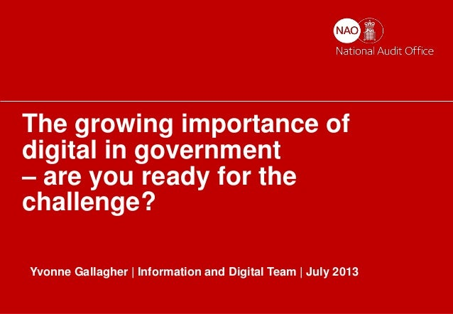 Digital governance | 1 The growing importance of digital in government – are you ready for the challenge? Yvonne Gallagher...