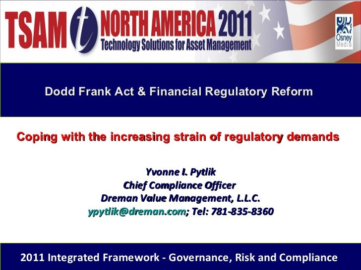 Yvonne I. Pytlik   Coping With The Increased Strain Of Regulatory Demands July 14, 2011 Dreman Value Management Practical Solutions   Integrated Grc Frameworkl