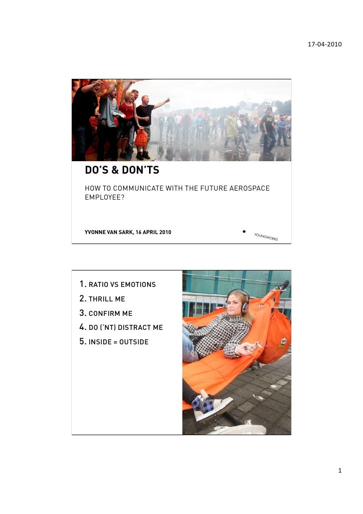 17-‐04-‐2010        DO'S & DON'TS  HOW TO COMMUNICATE WITH THE FUTURE AEROSPACE  EMPLOYEE?     YVONNE VAN SARK, 16 APR...