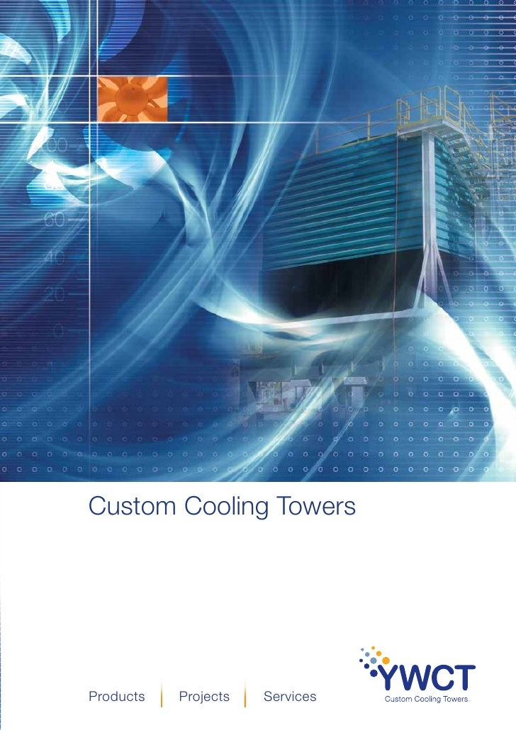 Custom Cooling Towers     Products   Projects   Services