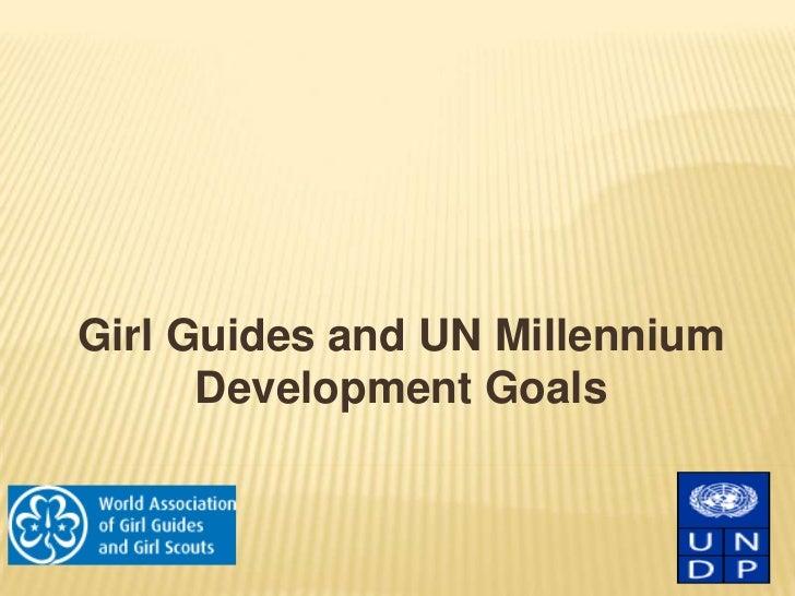 Girl Guides and UN Millennium Development Goals<br />