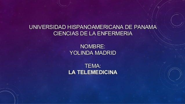 UNIVERSIDAD HISPANOAMERICANA DE PANAMAUNIVERSIDAD HISPANOAMERICANA DE PANAMA CIENCIAS DE LA ENFERMERIACIENCIAS DE LA ENFER...