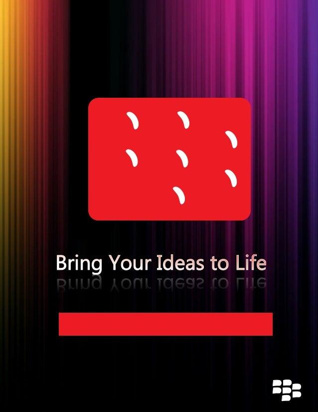 Bring Your Ideas to LifeBring Your Ideas to LifeBring Your Ideas to LifeBring Your Ideas to Life The Blackberry Applicatio...