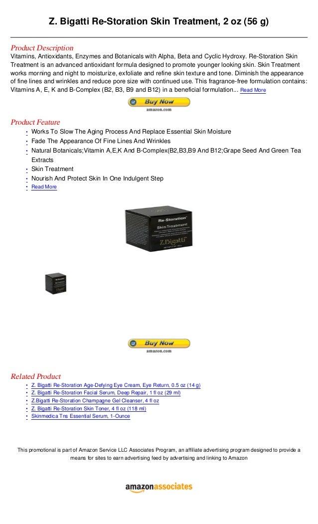 Z. Bigatti Re-Storation Skin Treatment, 2 oz (56 g)Product DescriptionVitamins, Antioxidants, Enzymes and Botanicals with ...