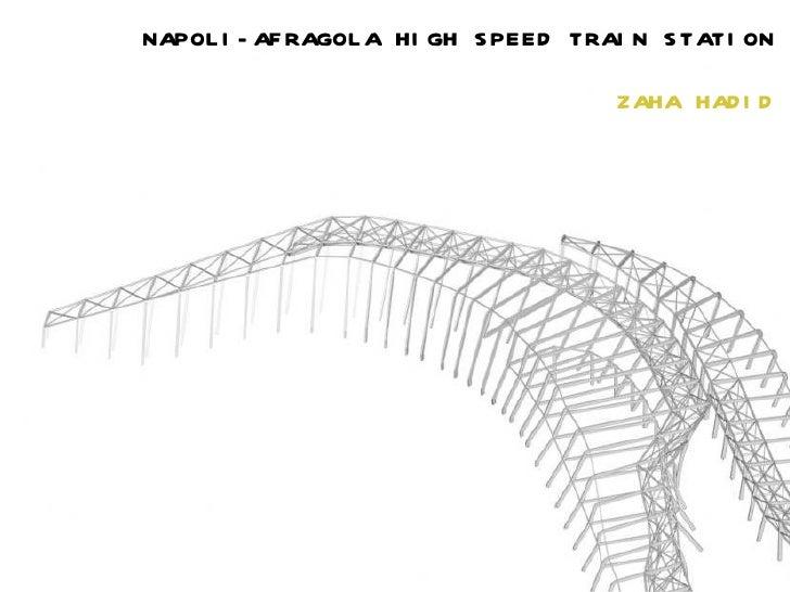 NAPOL I - AF RAGOL A HI GH S PEED TRAI N S TATI ON                                     ZAHA HAD I D