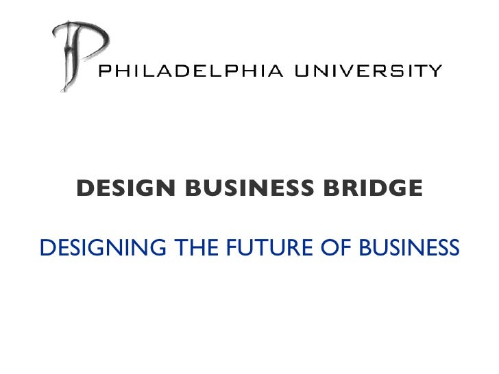DESIGNING THE FUTURE OF BUSINESS DESIGN BUSINESS BRIDGE