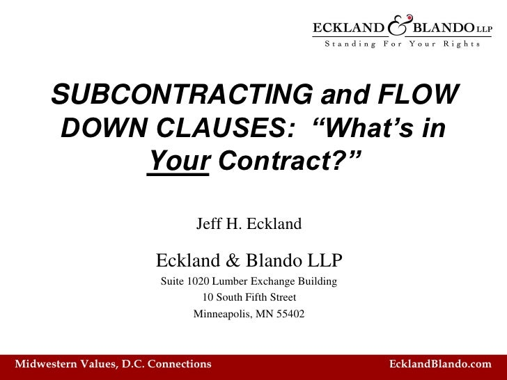 "SUBCONTRACTING and FLOW       DOWN CLAUSES: ""What's in           Your Contract?""                                Jeff H. Ec..."