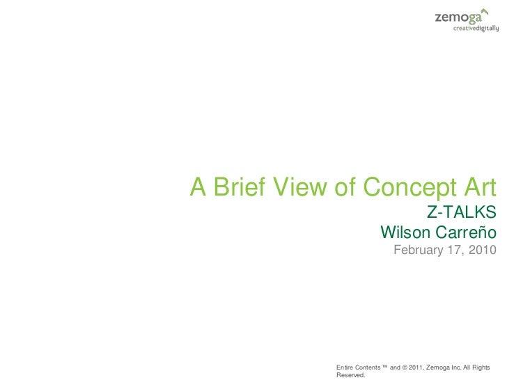 A Brief View of Concept Art                                Z-TALKS                          Wilson Carreño                ...