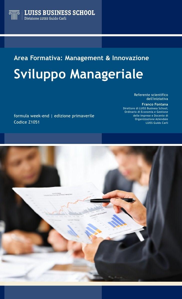 Area Formativa: Management & Innovazione  Sviluppo Manageriale                                                   Referente...