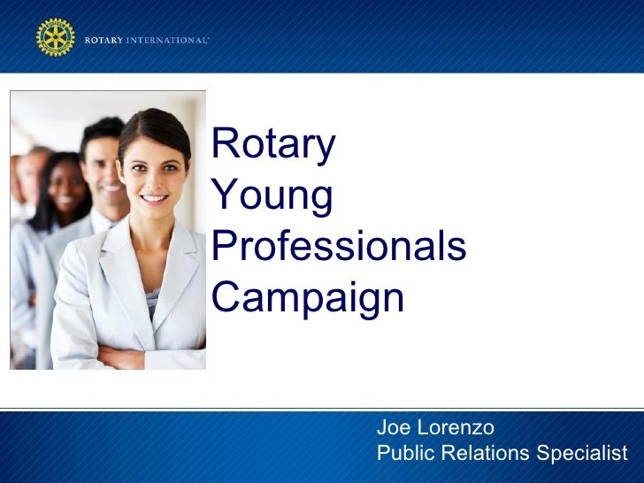 RotaryYoungProfessionalsCampaign        Joe Lorenzo        Public Relations Specialist