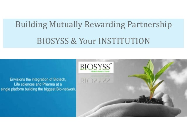 Building Mutually Rewarding Partnership BIOSYSS & Your INSTITUTION