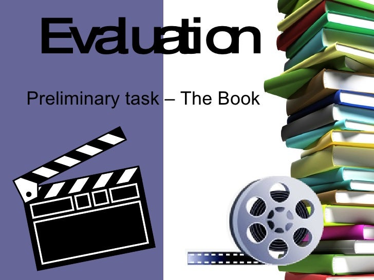 Evaluation   Preliminary task – The Book