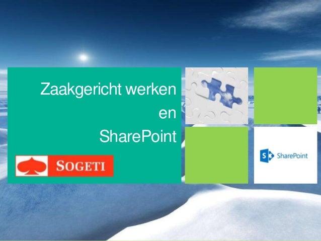 Zaakgericht werken                en       SharePoint