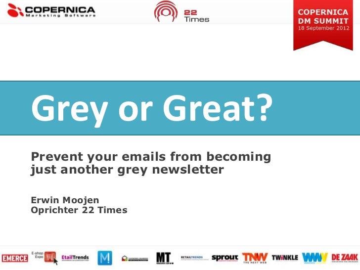 Copernica DM Summit 2012: Erwin Moojen - Grey or great?