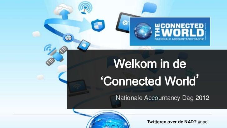 Nationale Accountancy Dag 2012          Twitteren over de NAD? #nad