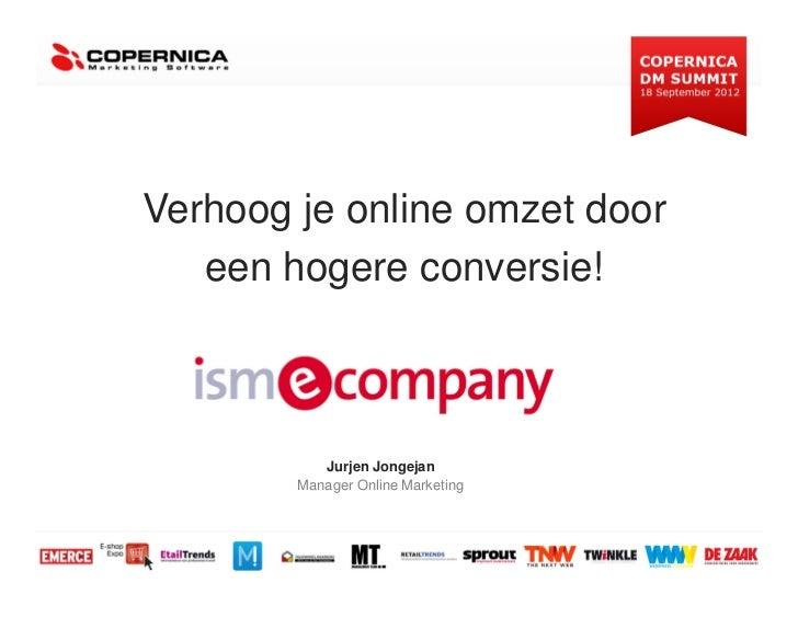 Copernica DM Summit 2012: Jurjen Jongejan - Verhoog je online omzet door een hogere conversie