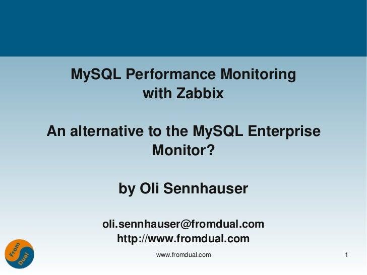 MySQLPerformanceMonitoring           withZabbixAnalternativetotheMySQLEnterprise                Monitor?         ...