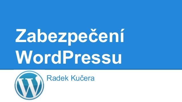 Zabezpečení WordPressu Radek Kučera